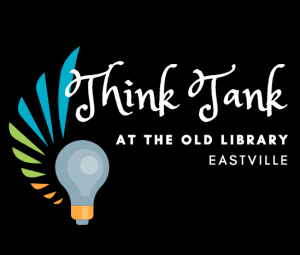 Think Tank Friday's at the Old Library Eastville